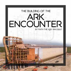 The Building of the Ark Encounter