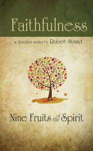Nine Fruits of the Spirit: Faithfulness