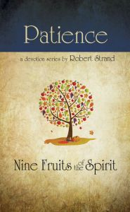 Nine Fruits of the Spirit: Patience